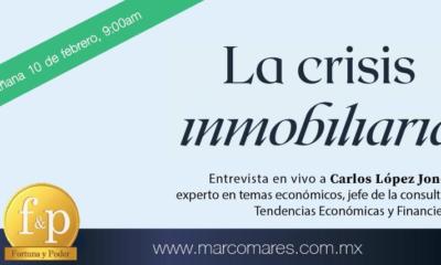 Entrevista Marco A Mares a Carlos López Jones; La crisis inmobiliaria